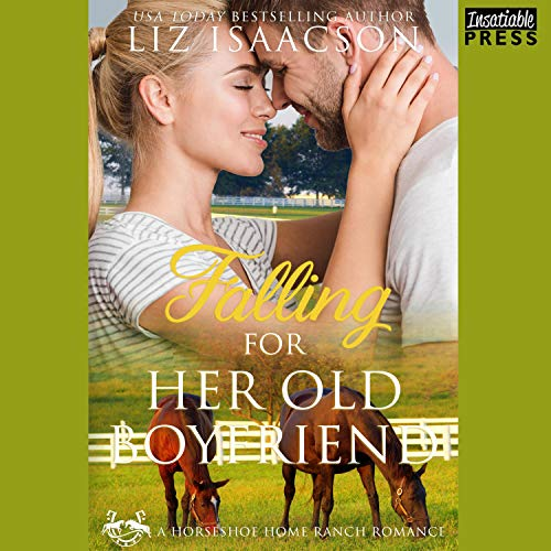 Falling for Her Old Boyfriend Audiobook By Liz Isaacson cover art
