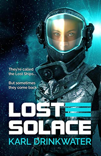 Lost Solace (Lost Solace Book 1) Kindle Edition by Karl Drinkwater  (Author)