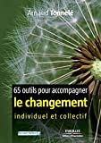 65 outils pour accompagner le changement individuel et collectif - Format Kindle - 22,99 €