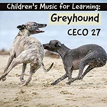 Children's Music for Learning : Greyhound