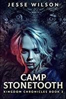 Camp Stonetooth: Large Print Edition