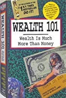 Wealth 101: Getting What You Want-Enjoying What You'Ve Got 0931580501 Book Cover