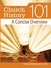 Best church history 101 concise overview Reviews