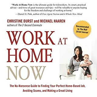 Work at Home Now: The No-nonsense Guide to Finding Your Perfect Home-based Job, Avoiding Scams, and Making a Great Living audiobook cover art
