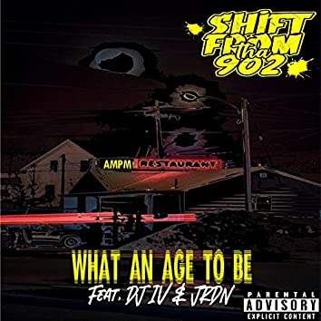 What An Age To Be (feat. DJ IV & JRDN)