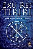 Exu Rei Tiriri: A jornada evolutiva de um guardião