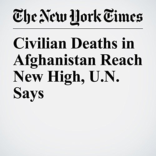 Civilian Deaths in Afghanistan Reach New High, U.N. Says copertina