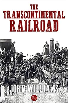 The Transcontinental Railroad by [John Hoyt  Williams]