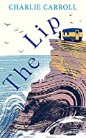 The Lip: a novel of the Cornwall tourists seldom see