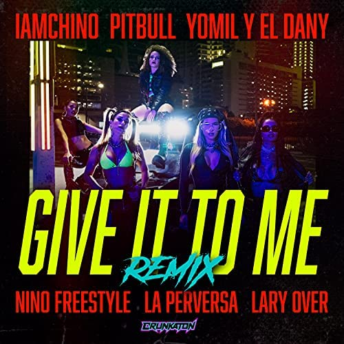 IAmChino, Lary Over & Nino Freestyle feat. Yomil y El Dany, Pitbull & La Perversa