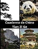 Cuaderno de Chino: Tian Zi Ge | Práctica de Caligrafía | Pinyin  Para Estudiantes De Chino | Principiantes y Avanzados | 200 Páginas Formato A4 (Spanish Edition)