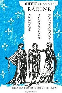 Three Plays of Racine: Phaedra, Andromache, and Britannicus