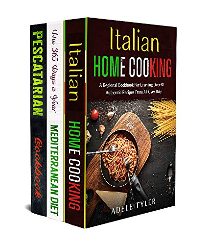 The Complete Mediterranean Cookbook: 3 Books In 1: Learn How To Prepare Traditional Italian Recipes And Balanced Meals For Pescatarian Diet (English Edition)