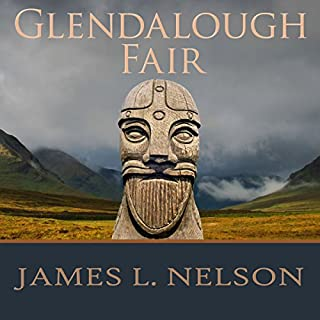 Glendalough Fair     The Norsemen Saga, Book 4              By:                                                                                                                                 James L. Nelson                               Narrated by:                                                                                                                                 Shaun Grindell                      Length: 12 hrs and 2 mins     156 ratings     Overall 4.6