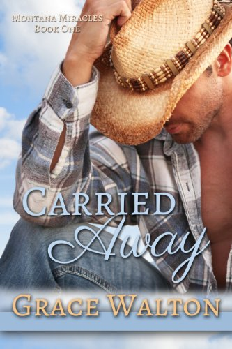 Book: Carried Away (Montana Miracles) by Grace Walton