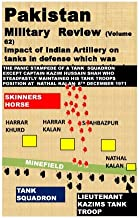 Pakistan Military Review (Volume 62): Impact of Indian Artillery on tanks in defense which was never understood or exploit...