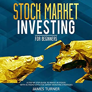 Stock Market Investing for Beginners: A Step by Step Guide to Invest in Stocks with 41 Highly Effective Expert Investing Strategies audiobook cover art