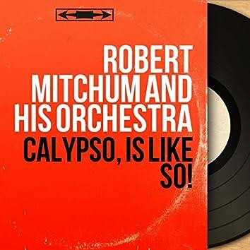 Calypso, Is Like so! (Mono Version)