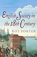 English Society in the 18th Century: Second Edition (Social Hist of Britain)