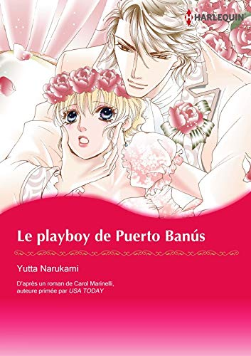 Le Playboy De Puerto Banús:Harlequin Manga (French Edition)