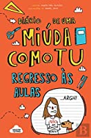 Diário de Uma Miúda Como Tu: Regresso às Aulas (Portuguese Edition)