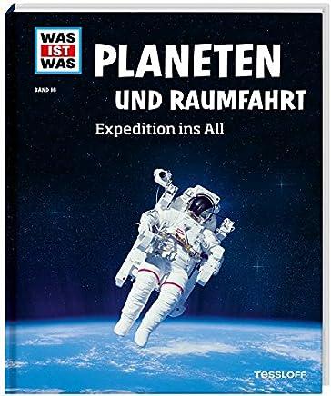 WAS IST WAS Band 16 Planeten und Raufahrt Expedition ins All WAS IST WAS Sachbuch Band 16 by Manfred Baur