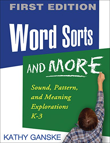 Word Sorts and More: Sound, Pattern, and Meaning Explorations K-3 (Solving Problems in the Teaching of Literacy)