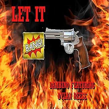 Let It Bang (feat. Dylan Reese)