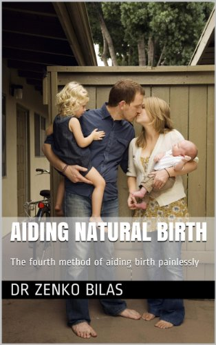Aiding Natural Birth: The fourth method of aiding birth painlessly (English Edition)