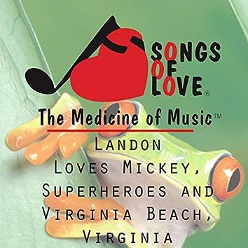 Landon Loves Mickey, Superheroes and Virginia Beach, Virginia