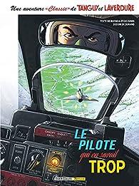 Une aventure Classic de Tanguy & Laverdure, tome 4 : Le pilote qui en savait trop par Patrice Buendia