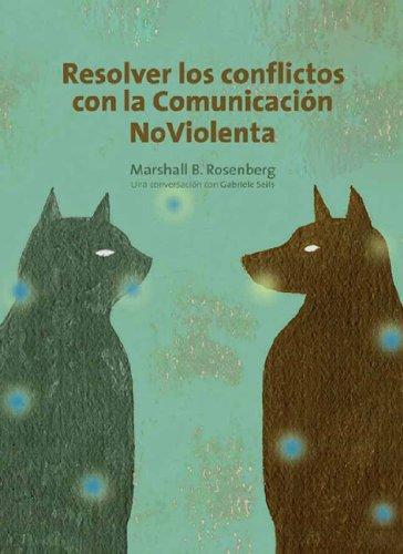 Resolver los conflictos através de la comunicación no violenta: Una conversación con Gabriele Seils