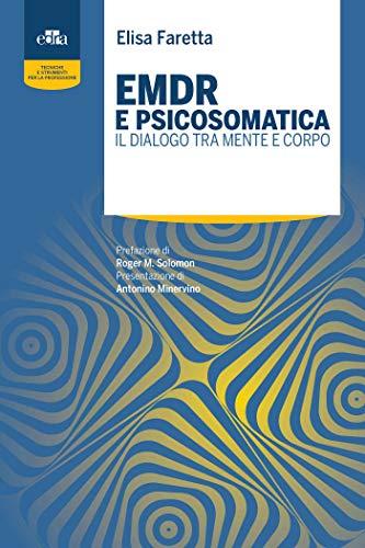 EMDR e Psicosomatica - Il Dialogo Tra Mente e corpo