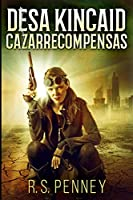 Desa Kincaid - Cazarrecompensas: Edición de Letra Grande