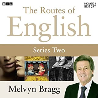Routes of English: Complete Series 2: Humour and Cussing                   By:                                                                                                                                 Melvyn Bragg                               Narrated by:                                                                                                                                 Melvyn Bragg                      Length: 2 hrs and 46 mins     6 ratings     Overall 4.7