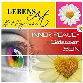 Lebensart: Inner Peace - Gelassen sein                   Autor:                                                                                                                                 Kurt Tepperwein                               Sprecher:                                                                                                                                 Kurt Tepperwein                      Spieldauer: 48 Min.     3 Bewertungen     Gesamt 5,0