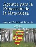 Agentes para la Protección de la Naturaleza: Supuestos Prácticos de Denuncia