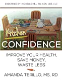 Kitchen Confidence: Improve your Health, Save Money, Waste Less (English Edition)