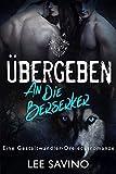 Übergeben an die Berserker: eine Gestaltwandler-Dreiecksromanze (Die Berserker-Saga 4)