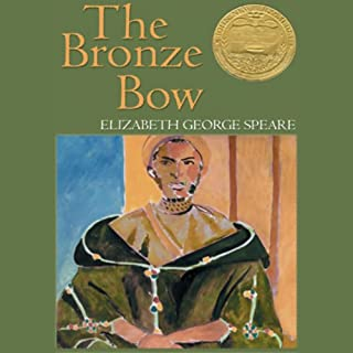 The Bronze Bow                   By:                                                                                                                                 Elizabeth George Speare                               Narrated by:                                                                                                                                 Mary Woods                      Length: 6 hrs and 57 mins     371 ratings     Overall 4.2