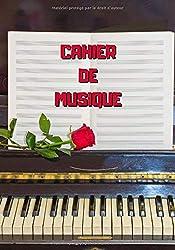 Cahier de musique: Carnet de partitions - 101 pages - 7x10 pouces - 10 portées par page - Piano, partitions et rose (French Edition)
