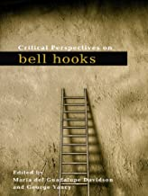 Critical Perspectives on bell hooks (Critical Social Thought)