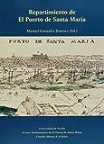 Repartimiento de El Puerto de Santa María: 80 (Serie Historia y Geografía)