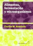 Alimentos: fermentación y microorganismos