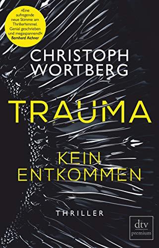 Trauma - Kein Entkommen: Katja Sands erster Fall, Thriller (Die Trauma-Trilogie 1)