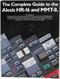 The Complete Guide to the Alesis Hr-16 and Mmt-8