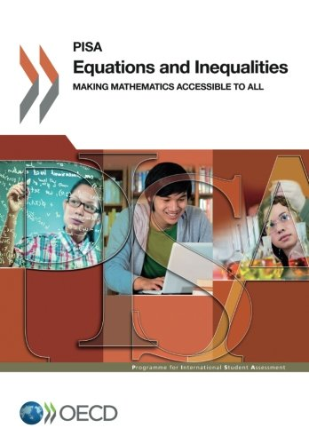 PISA Equations and Inequalities:  Making Mathematics Accessible to All