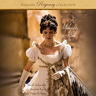 A Midwinter Ball     Timeless Regency Collection, Book 2              By:                                                                                                                                 Heidi Ashworth,                                                                                        Annette Lyon,                                                                                        Michele Paige Holmes                               Narrated by:                                                                                                                                 Sarah Zimmerman                      Length: 7 hrs and 43 mins     1 rating     Overall 5.0