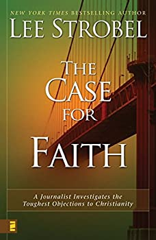 Paperback The Case for Faith: A Journalist Investigates the Toughest Objections to Christianity Book
