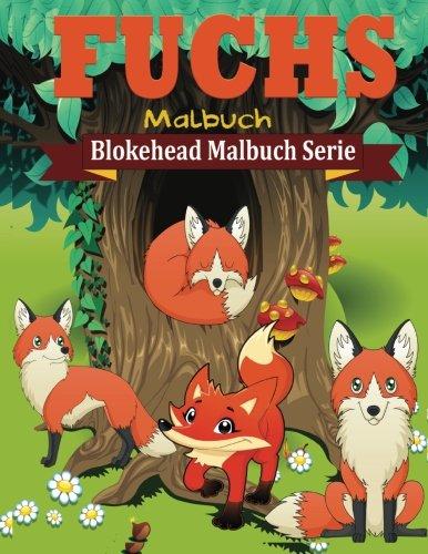 Fuchs Malbuch (Blokehead  Malbuch Serie)